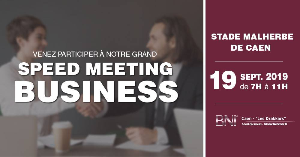 Speed metting BNI Drakkars du 19 Septembre à Caen